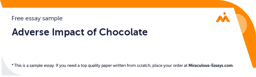 Adverse Impact of Chocolate