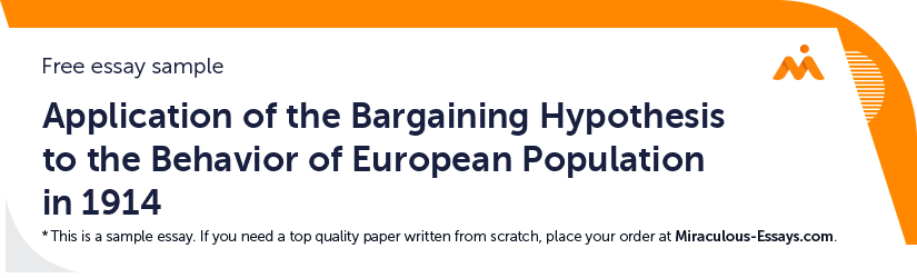 Free «Application of the Bargaining Hypothesis to the Behavior of European Population in 1914» Essay Sample