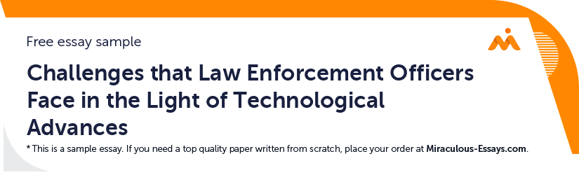 Challenges that Law Enforcement Officers Face in the Light of Technological Advances