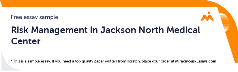 Risk Management in Jackson North Medical Center