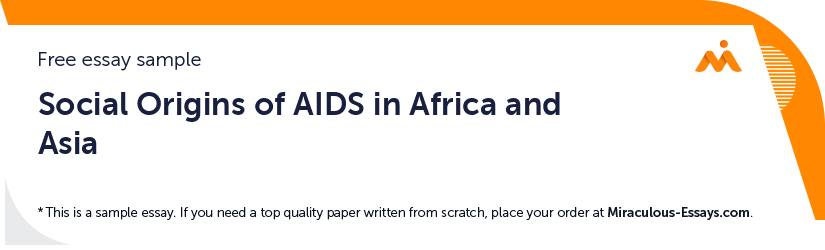 Free «Social Origins of AIDS in Africa and Asia» Essay Sample