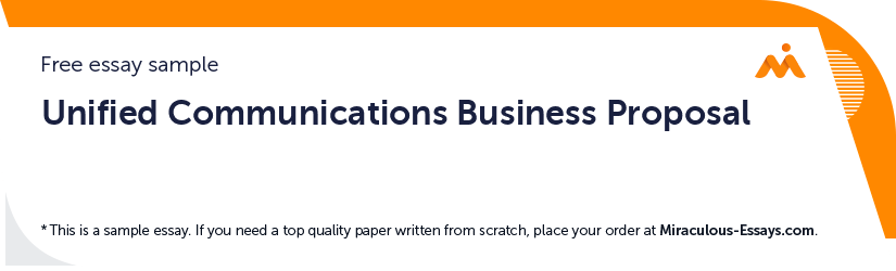 Free «Unified Communications Business Proposal» Essay Sample